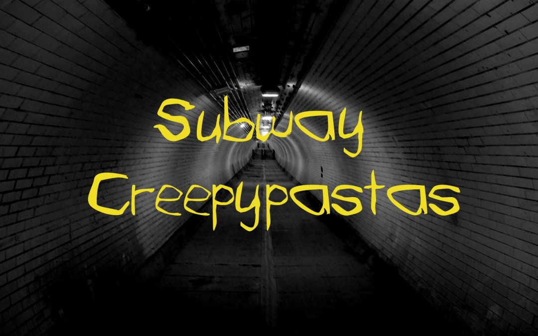 5 Scariest Subway Creepypastas