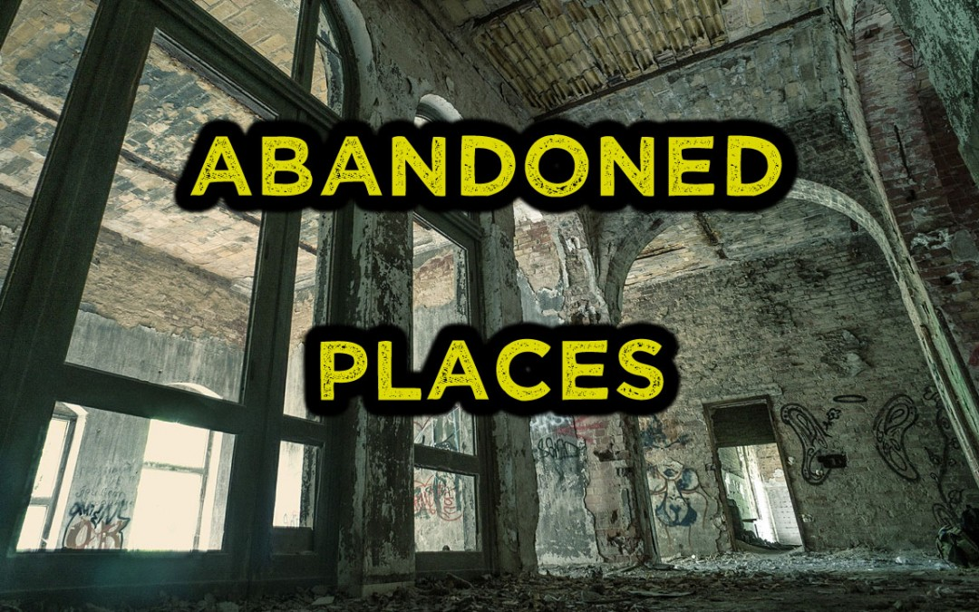 10 Abandoned Places You Need To Know Of